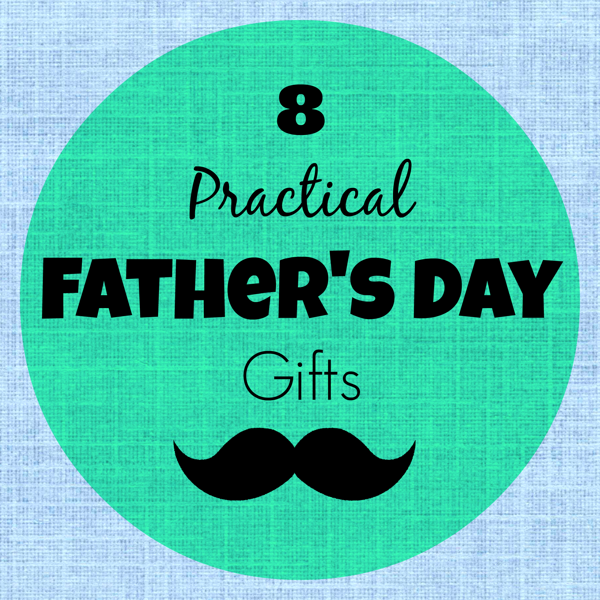 8 Practical Father's Day Gifts